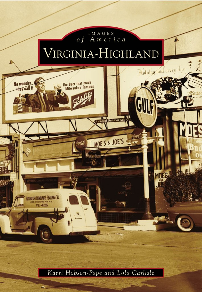 History of Virginia-Highland book written by VaHi residents Karri Hobson-Pape and Lola Carlisle. ($25 ea.)